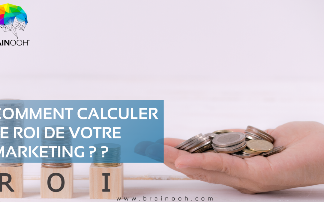 Comment calculer le ROI de votre marketing ?